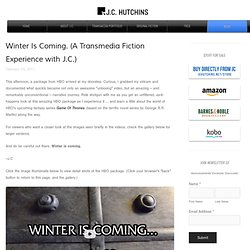 Winter Is Coming. (A Transmedia Fiction Experience with J.C.)