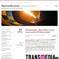 @Transmedia_Week 2014: el gran meta-evento del #transmedia