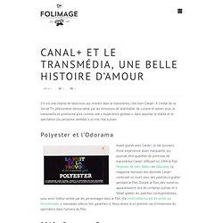 Canal+ et le transmédia, une belle histoire d'amour - Docteur Folimage