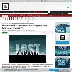 Le transmédia : entre narration augmentée et logiques immersives