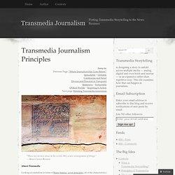 Transmedia Journalism Principles