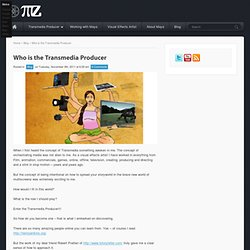 Who is the Transmedia Producer | mayazuckerman.com Blog