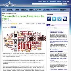 Transmedia: La nueva forma de ver las cosas