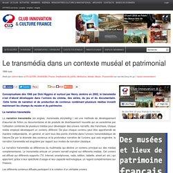 Le transmédia dans un contexte muséal et patrimonial