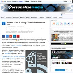 Dummies Guide to Writing a Transmedia Production Bible