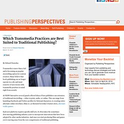 Which Transmedia Practices are Best Suited to Publishing?