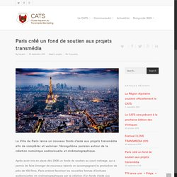 Paris créé un fond de soutien aux projets transmédia