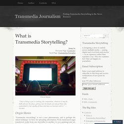 What is Transmedia Storytelling?