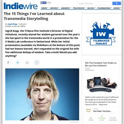 The 15 Things I've Learned about Transmedia Storytelling