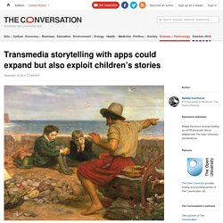 Transmedia storytelling with apps could expand but also exploit children's stories