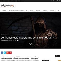 Le Transmédia Storytelling est-il mort ou vif ?