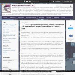 Le transmédia et nouvelles pratiques transversales - Narbonne culture EDCC