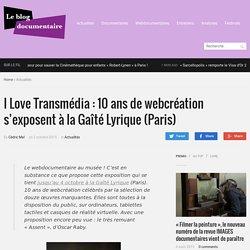 I Love Transmédia : 10 ans de webcréation s'exposent à la Gaîté Lyrique (Paris)