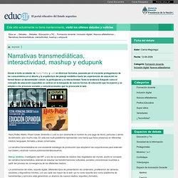 Narrativas transmediáticas, interactividad, mashup y edupunk