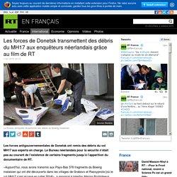 Les forces de Donetsk transmettent des débris du MH17 aux enquêteurs néerlandais grâce au film de RT