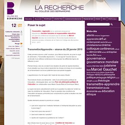 Poser le sujet - Séminaire de recherche Marcel Gauchet Transmettre/Apprendre