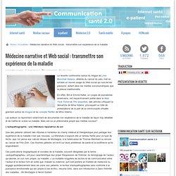 Médecine narrative et Web social : transmettre son expérience de la maladie