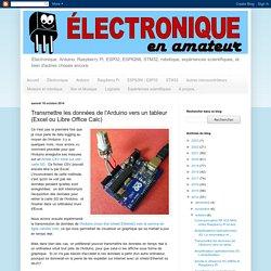 Électronique en amateur: Transmettre les données de l'Arduino vers un tableur (Excel ou Libre Office Calc)