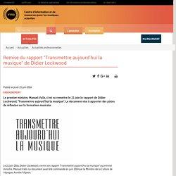 """Remise du rapport """"Transmettre aujourd'hui la musique"""" de Didier Lockwood / Actualités / Irma : centre d'information et de ressources pour les musiques actuelles"""