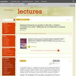 Stéphanie Schwerter et Jennifer K. Dick (dir.), Traduire: transmettre ou trahir? Réflexions sur la traduction en sciences humaines