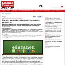 Narrativa transmídia e a Educação: panorama e perspectivas - Ensino Superior Unicamp