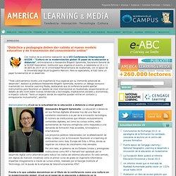 """""""Didáctica y pedagogía deben dar cabida al nuevo modelo educativo y de transmisión del conocimiento online"""""""