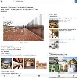 Dolmen Megalítico De Seró / Estudi D'arquitectura Toni Gironès