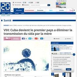 VIH: Cuba devient le premier pays a éliminer la transmission du sida par la mère