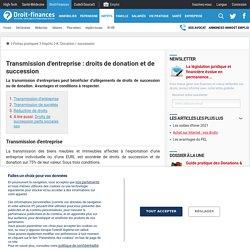 Transmission d'entreprise : droits de donation et de succession