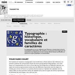 nůn - Transmission et pédagogie - Fondamentaux - Typographie: historique, vocabulaire et familles de caractères