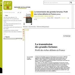 La transmission des grandes fortunes. Profil des riches défunts en France