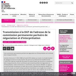 Transmission à la DGT de l'adresse de la commission permanente paritaire de négociation et d'interprétation - Ministère du Travail, de l'Emploi et de l'Insertion