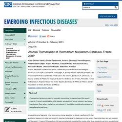 CDC EID - FEV 2011 - Unusual Transmission of Plasmodium falciparum, Bordeaux, France, 2009