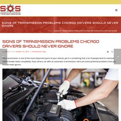 Signs of Transmission Problems Chicago Drivers Should Never Ignore