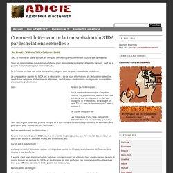Comment lutter contre la transmission du SIDA par les relations sexuelles ?