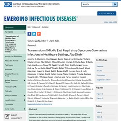 CDC EID - Volume 22, Number 4—April 2016. Au sommaire notamment: Transmission of Middle East Respiratory Syndrome Coronavirus Infections in Healthcare Settings, Abu Dhabi