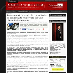 Testament & internet : la transmission de son identité numérique par une clause testamentaire