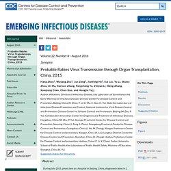 Probable Rabies Virus Transmission through Organ Transplantation, China, 2015 - Volume 22, Number 8—August 2016