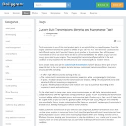 Custom-Built Transmissions: Benefits and Maintenance Tips!!