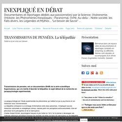 TRANSMISSIONS DE PENSÉES. La télépathie
