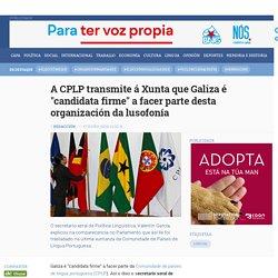 A CPLP transmite á Xunta que Galiza é candidata firme a facer parte da lusofonía - LINGUA