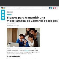 5 pasos para transmitir una videollamada de Zoom vía Facebook