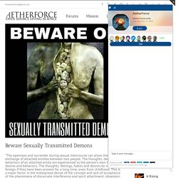 Beware Sexually Transmitted Demons - AETHERFORCE