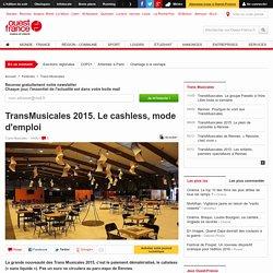 TransMusicales 2015. Le cashless, mode d'emploi