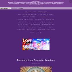 Transmutational Ascension Symptoms — Love Has Won