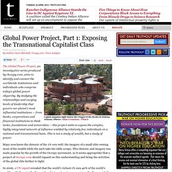 Global Power Project, Part 1: Exposing the Transnational Capitalist Class