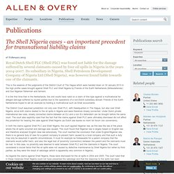 The Shell Nigeria cases - an important precedent for transnational liability claims - Publications - Allen & Overy