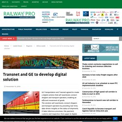 Transnet and GE to develop digital solution – Railway Pro Communication Platform