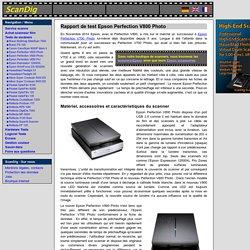 Bulletin test scanneur film á lit plat Epson Perfection V800 Photo avec dispositif de transparance: rapport d´expérience personnelle, qualité d´image scanner