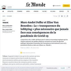 Marc-André Feffer et Elise Van Beneden: La «transparence du lobbying» plus nécessaire que jamais face aux conséquences de la pandémie de Covid-19